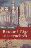 Jane Jacobs : Retour à l'âge des ténèbres