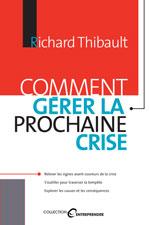 Richard Thibault : Comment gérer la prochaine crise