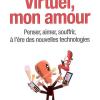 Serge Tisseron : Virtuel, mon amour