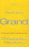 Christopher Hitchens : Dieu n'est pas grand