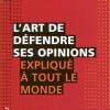 Louis Cornellier : L'art de défendre ses opinions expliqué à tout le monde
