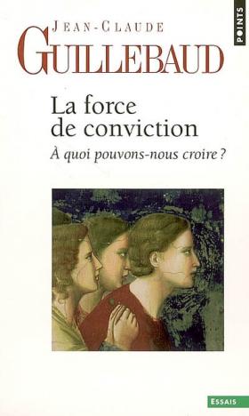 Jean-Claude Guillebaud : La force de conviction