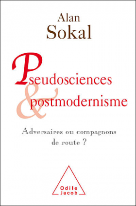 Alan Sokal : Pseudosciences et postmodernisme