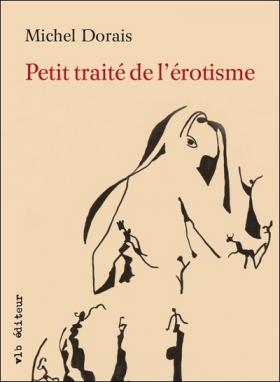 Vient de paraître > Michel Dorais : Petit traité de l'érotisme