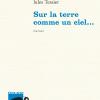Vient de paraître > Jules Tessier : Sur la terre comme un ciel …