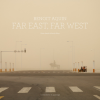 Benoit Aquin : Far east, far west