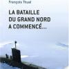 Richard Labévière et François Thual : La bataille du Grand Nord a commencé …