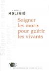 Magali Molinié : Soigner les morts pour guérir les vivants