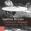 Vient de paraître > Gaston Miron : Entretiens 1959-1993