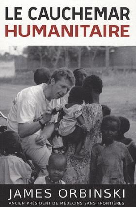 Vient de paraître > James Orbinski : Le cauchemar humanitaire