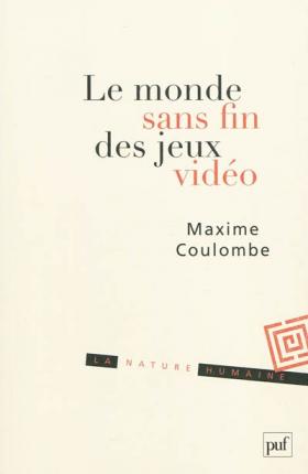 Vient de paraître > Maxime Coulombe : Le monde sans fin des jeux vidéo