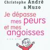 Vient de paraître > Christophe André : Je dépasse mes peurs et mes angoisses