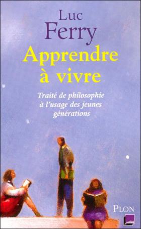 Luc Ferry Livre : luc ferry apprendre vivre le lecteur ~ Nature-et-papiers.com Idées de Décoration