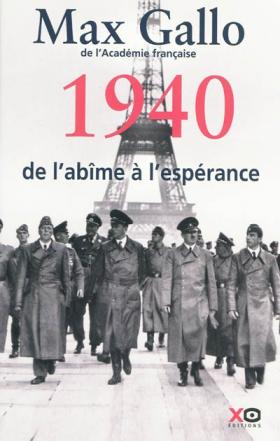 Max Gallo : 1940, de l'abîme à l'espérance