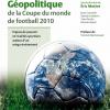 Vient de paraître > Sous la direction d'Éric Mottet : Géopolitique de la Coupe du monde de football 2010