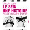 Vient de paraître > Marilyn Yalom : Le sein, une histoire