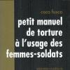 Vient de paraître > Coco Fusco : Petit manuel de torture à l'usage des femmes-soldats