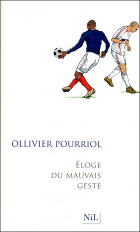 Vient de paraître > Ollivier Pourriol : Éloge du mauvais geste