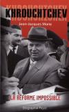 Vient de paraître > Jean-Jacques Marie : Khrouchtchev, la réforme impossible