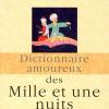 Vient de paraître > Malek Chebel : Dictionnaire amoureux des Mille et une nuits