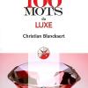 Vient de paraître > Christian Blanckaert : Les 100 mots du luxe