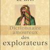 Vient de paraître >Michel Le Bris : Dictionnaire amoureux des explorateurs