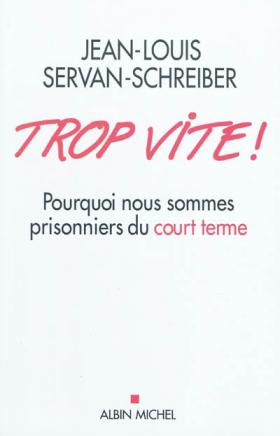 Vient de paraître > Jean-Louis Servan-Schreiber : Trop vite!