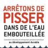 Jean-Sébastien Trudel : Arrêtons de pisser dans de l'eau embouteillée
