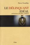 Vient de paraître > Pierre Tremblay : Le délinquant idéal