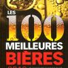 Alain McKenna & Richard Prieur : Les 100 meilleures bières 2010
