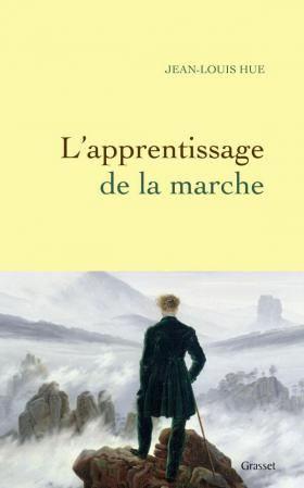 Vient de paraître >Jean-Louis Hue : L'apprentissage de la marche