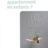 Vient de paraître > Martine Segalen : À qui appartiennent les enfants?