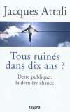 Vient de paraître > Jacques Attali : Tous ruinés dans dix ans?