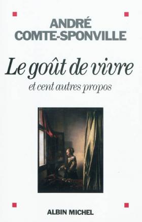 Vient de paraître > André Comte-Sponville : Le goût de vivre