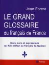 Vient de paraître >Jean Forest : Le Grand Glossaire du français de France