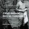 Louis Maufrais : J'étais médecin dans les tranchées