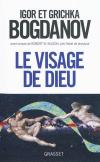Vient de paraître > Igor et Grichka Bogdanov : Le visage de Dieu