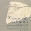 Vient de paraître > Sigmund Freud : Anthropologie de la guerre