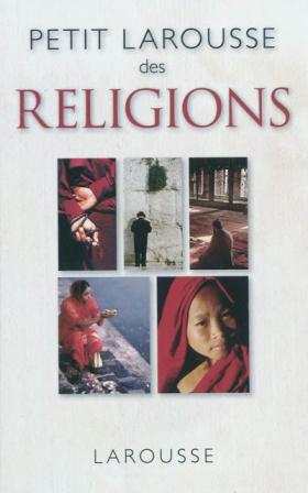 Vient de paraître >Henri Tincq : Petit Larousse des religions