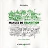 Vient de paraître >Rob Hopkins : Manuel de transition