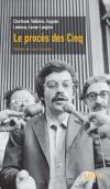 Vient de paraître > Le procès des Cinq; Chartrand, Vallières, Gagnon, Lemieux, Larue-Langlois