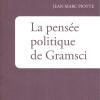 Vient de paraître > Jean-Marc Piotte : La pensée politique de Gramsci