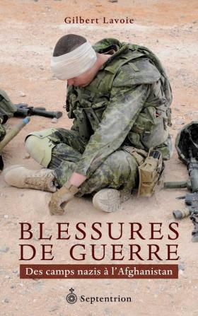 Vient de paraître > Gilbert Lavoie : Blessures de guerre