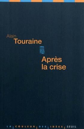 Vient de paraître > Alain Touraine : Après la crise