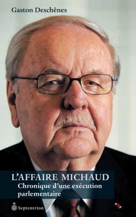 Vient de paraître > Gaston Deschênes : L'affaire Michaud