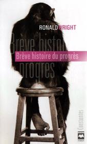 Ronald Wright : Brève histoire du progrès