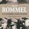 Vient de paraître > Erwin Rommel : La guerre sans haine
