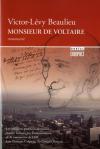 Vient de paraître >Victor-Lévy Beaulieu : Monsieur de Voltaire
