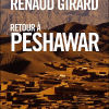 Vient de paraître > Renaud Girard : Retour à Peshawar