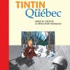 Vient de paraître >Tristan Demers : Tintin et le Québec